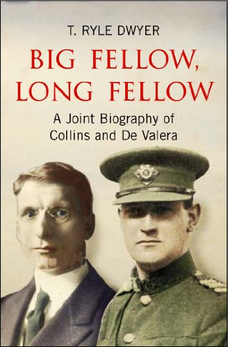 Big Fellow, Long Fellow. A Joint Biography of Collins and De Valera: A Joint Biography of Irish politicians Michael Collins and Eamon De Valera (English Edition) por T. Ryle Dwyer