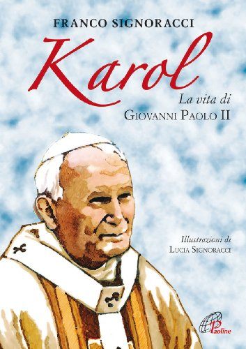 Karol. La vita di Giovanni Paolo II