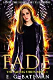 Fade (The Faders Series Book 1) by E. G. Bateman