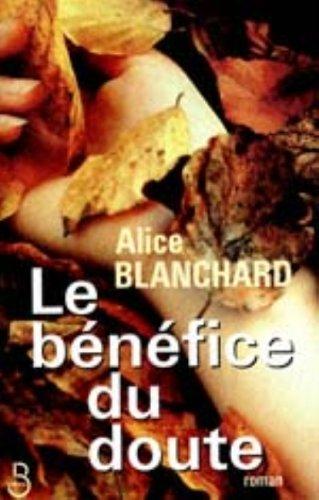 Le bénéfice du doute par Alice Blanchard