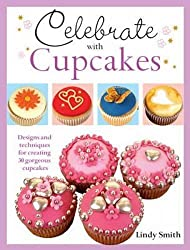 Celebrate with Cupcakes by Lindy Smith (2012-02-28)