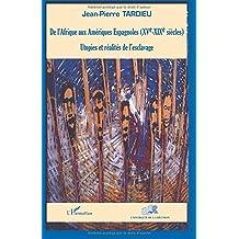 De l'Afrique aux Amériques espagnoles, XVe-XIXe siècles