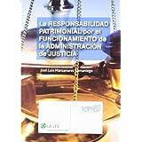 La responsabilidad patrimonial por el funcionamiento de la Administración de Justicia (Temas La Ley)