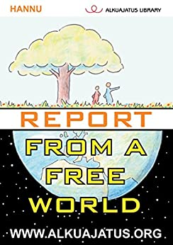Report from a Free World von [Hannu]
