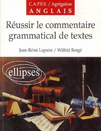 Réussir le commentaire grammatical de textes par Jean-Rémi Lapaire
