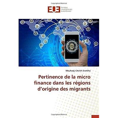 Pertinence de la micro finance dans les régions d'origine des migrants