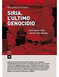 Siria. L ultimo genocidio. Così hanno vinto i nemici del dialogo 09d595b908d