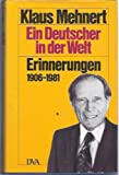 Ein Deutscher in der Welt. Erinnerungen 1906 - 1981