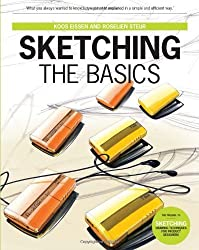 Sketching: The Basics (2nd printing) by Roselien Steur, Koos Eissen 1st (first) edition [Hardcover(2011)]