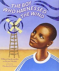 The Boy Who Harnessed the Wind: Picture Book Edition