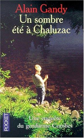Un sombre été a Chaluzac par Gandy