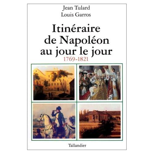Itinéraire de Napoléon au jour le jour : 1769-1821