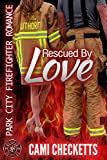 Rescued By Love (Park City Firefighter Romance)