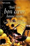 Telecharger Livres BON VIN BON COEUR BONNE SANTE Une journee sans vin est une journee sans soleil (PDF,EPUB,MOBI) gratuits en Francaise