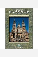 Way of St James - Spain: Pyrenees-Santiago-Finisterre: Camino De Santiago (Cicerone International Walking): Camino De Santiago - Pyrenees-Santiago-Finesterre: Camino De Santiago No. 1 Paperback