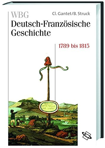 WBG Deutsch-Französische Geschichte: WBG Deutsch-Französische Geschichte, Bd.5 : 1789 bis 1815: Bd V