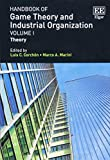 Handbook of Game Theory and Industrial Organization, Volume I -