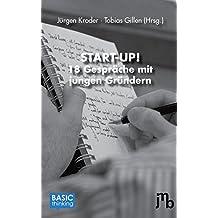 START-UP!: 18 Gespräche mit jungen Gründern