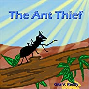 The Ant Thief: Children's Story Book that encourages Good Values – Picture Books for Kids Ages 3-5 – Read Alou