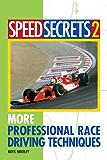 Speed Secrets II: More Professional Race Driving Techniques: 2