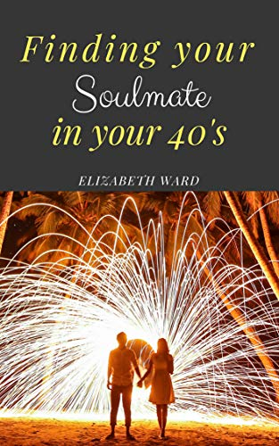 Finding your Soulmate in your 40's (English Edition)
