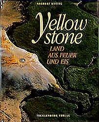 Yellowstone. Land aus Feuer und Eis