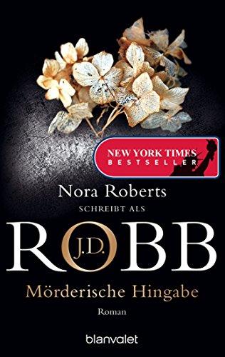 Mörderische Hingabe: Roman (Reihenfolge der Eve Dallas-Krimis 31) von [Robb, J.D.]
