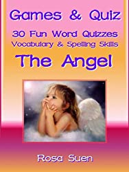 Games & Quizzes - 30 Word Quizzes on The Angel to build vocabulary and spelling skills for children. (Brain Game Teaser Book 1) (English Edition)