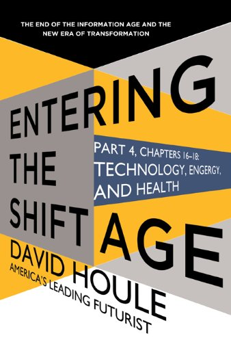Technology, Energy, and Health (Entering the Shift Age, eBook 6 ...