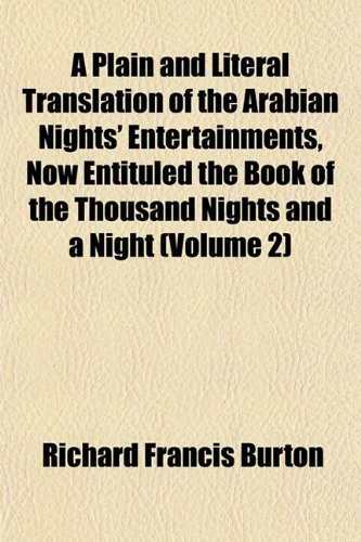 A Plain and Literal Translation of the Arabian Nights' Entertainments, Now Entituled the Book of the Thousand Nights and a Night (Volume 2)