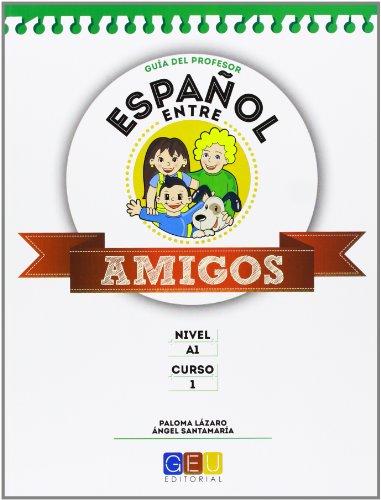 Español Entre Amigos - Guía 1 Curso 1 (Español Lengua Extranjera)