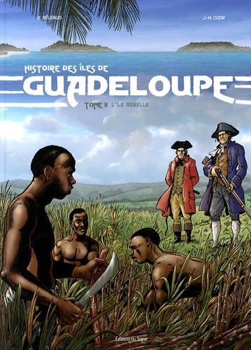 BD Histoire de la Guadeloupe - Tome 2 L'île rebelle
