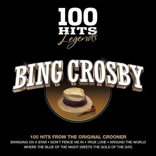 100 Hits Legends - Bing Crosby...