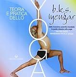 Teoria e pratica dello Yoga. L'opera pià completa sullo yoga.
