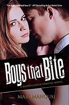 Boys that Bite: A Blood Coven Vampire Novel (The Blood Coven Vampires Book 1) (English Edition)