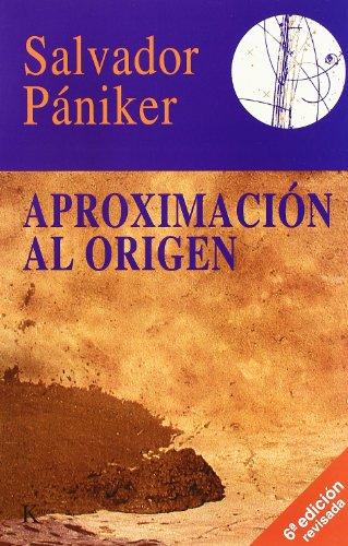 Aproximacion Al Origen por Salvador Paniker