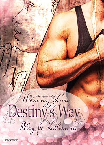 Destiny's Way von [Lou, Henny, White, H.J.]