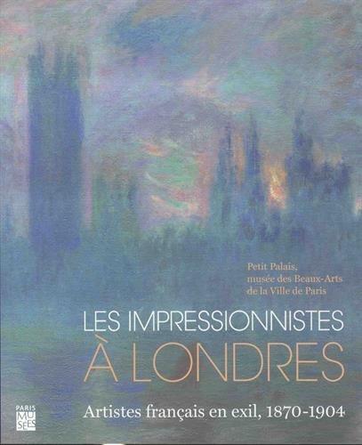 Les impressionnistes à Londres : Artistes français en exil, 1870-1904