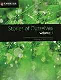 Stories of Ourselves: Volume 1: Cambridge Assessment International Education Anthology of Stories in English [Lingua inglese]