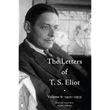The Letters of T. S. Eliot Volume 6: 1932–1933 (English Edition)