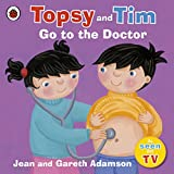 Topsy and Tim: Go to the Doctor (Topsy & Tim)