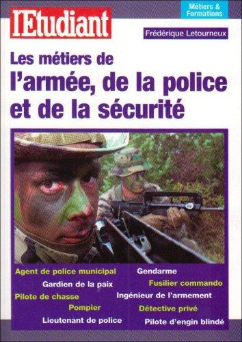 LES METIERS DE L'ARMEE, DE LA POLICE ET DE LA SECURITE