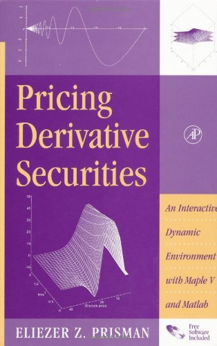 Pricing Derivative Securities: An Interactive, Dynamic Environment with Maple V and Matlab by Eliezer Z. Prisman (2000-09-28)