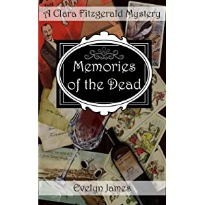 Memories of the Dead: A Clara Fitzgerald Mystery (The Clara Fitzgerald Mysteries Book 1)