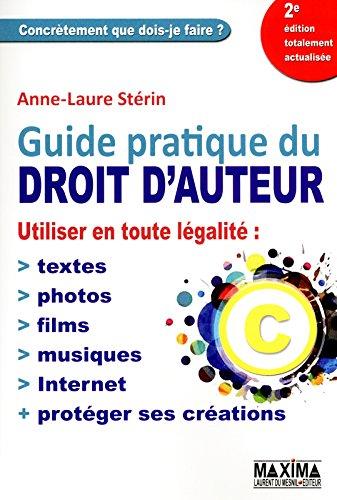 GUIDE PRATIQUE DU DROIT D'AUTEUR 2E EDITION par Anne-laure Sterin