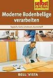 Selbst ist der Mann - Ratgeber: Moderne Bodenbeläge verarbeiten - Teppich . Kork . Linoleum . Kunststoff - 2016