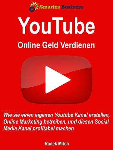 Mit Youtube Online Geld Ver Nen Wie Sie Einen Eigenen Youtube K Erstellen Online Marketing