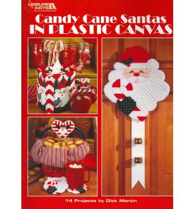 [Candy Cane Santas in Plastic Canvas [ CANDY CANE SANTAS IN PLASTIC CANVAS ] By Martin, Dick ( Author )Oct-01-2009 Paperback -