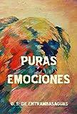 Puras emociones: Lo que nadie te cuenta