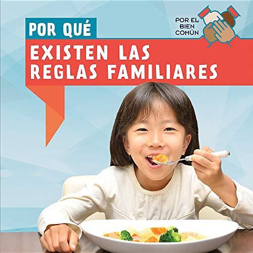 Por Qué Existen Las Reglas Familiares / Why Do Families Have Rules? (Por El Bien Común / the Common Good) por Erin Day